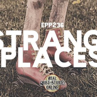 Strange Places | EPP 236 Preview