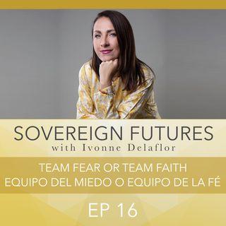 016 - Team Fear or Team Faith - Equipo del Miedo o Eqipo de la Fé