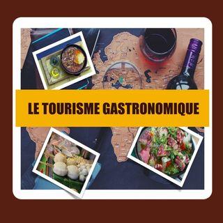 Le tourisme gastronomique, c'est quoi?
