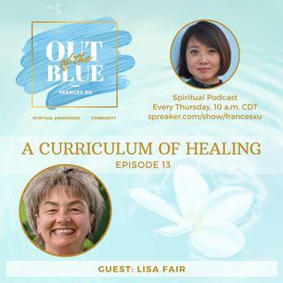 Episode #13 - A Curriculum of Healing