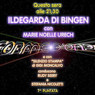 Forme d'Onda - Marie Noelle Urech - Ildegarda di Bingen - 7^ puntata (28/11/2019)