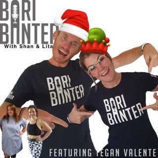 BARI BANTER #18 - Tegan Valente