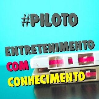 Entretenimento com Conhecimento - #000 - Piloto