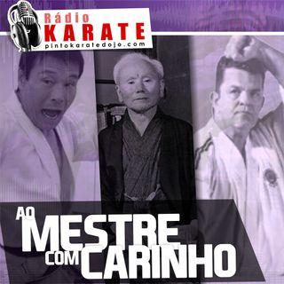 AO MESTRE COM CARINHO - Rádio Karate