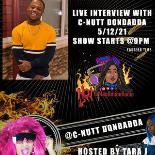 HotxxMagOnlineRadio LIVE With C-Nutt Dondadda   Hosted By Tara J