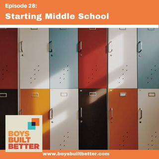 BBB 028: Starting Middle School (Rebroadcast)