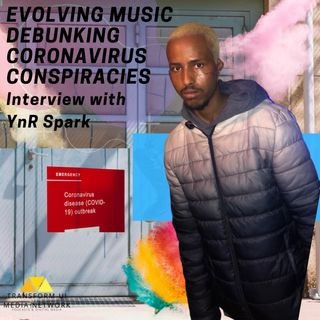 YnR Spark UK Music Artist talks Evolving Music and DeBunking #Coronavirus Conspiracies