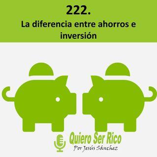 🐖💰💰222. La diferencia entre ahorros e inversion