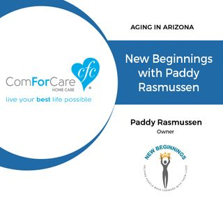 1/21/18: Paddy Rasmussen with New Beginnings | New Beginnings with Paddy Rasmussen | Aging In Arizona with Presley Reader