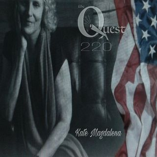 The Quest 220. The 411 On Kate Magdalena