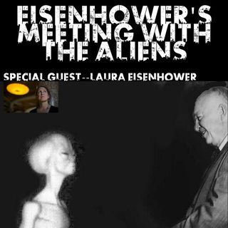 Dark Vault: Eisenhower's Meetings with the Aliens Special Guest Laura Eisenhower