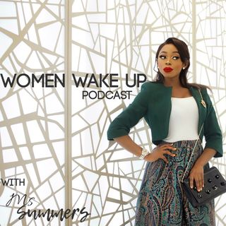 Women Wake Up Podcast : Get Out Of Your Own Way