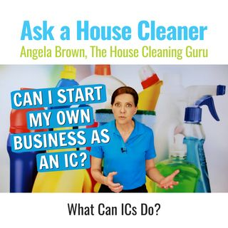 Can I Start My Own Business as an IC If I Clean For Someone Else?