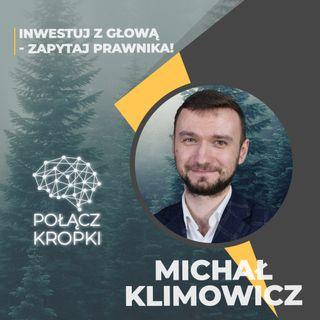 Michał Klimowicz w #PołączKropki-inwestuj z głową-zapytaj prawnika-Emiteo
