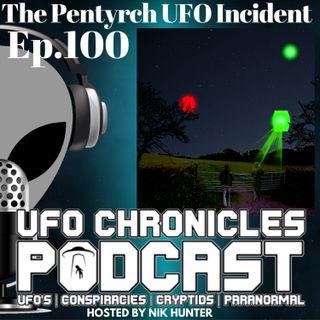 Ep.100 The Pentyrch UFO Incident