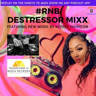 #LiveDJ RnB Destressor MIXX featuring @Iamkeykey3 with #newmusic