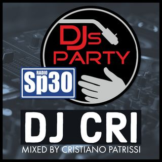 DJs Party By DJ CRI - #RadioSP30
