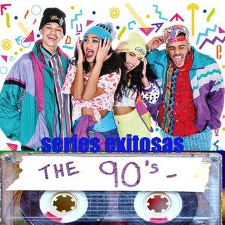 CLOP E81: Series exitosas de los 90