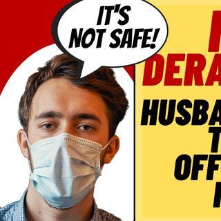 MASK DERANGED HUSBAND Won't Take Mask Off For S**