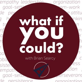 What If You Could? with Brian Searcy