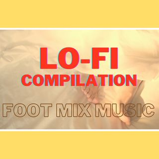 ⛅ LOFI RELAX - Foot Mix | #Music Sound for #sleep #relax #morning