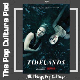 Netflix's Tidelands Season 1 Review | The Pop Culture Pod