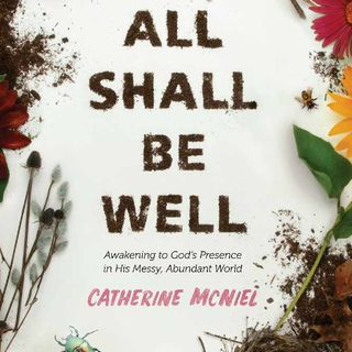Catherine McNiel - Recognizing God's Hand in the Mundane