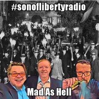 #sonoflibertyradio - Mad As Hell