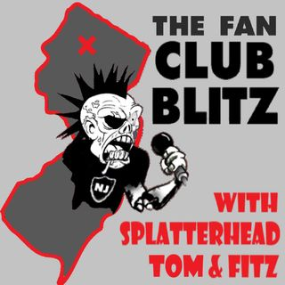The Fan Club Blitz w/ Splatterhead, Tom and Fitz!- Episode 34