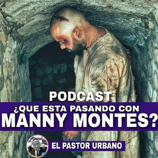 Que Pasa Con Manny Montes?