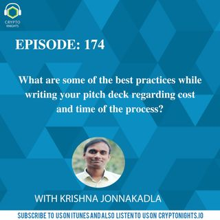 Episode 174- What are some of the best practices while writing your pitch deck regarding cost and time of the process?