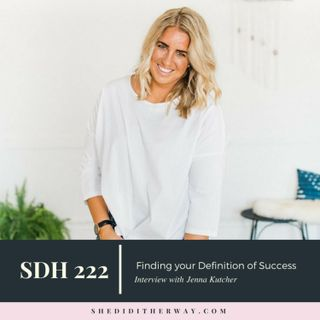 SDH222: Finding your Definition of Success with Jenna Kutcher