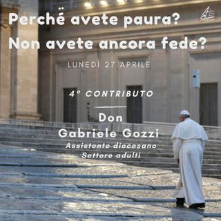 Perché avete paura? #4 - Don Gabriele Gozzi