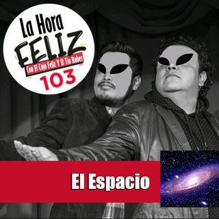 La Hora Feliz 103: el Espacio