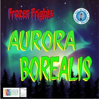 "Frozen Frights: Aurora Borealis, ""Vacant"""