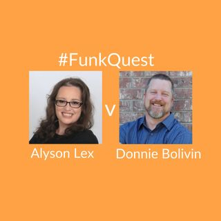 FunkQuest - Season 2 - Episode 8 - Donnie Boivin v Alyson Lex