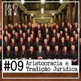 Mas e se? #9 Aristocracia e Tradição Jurídica