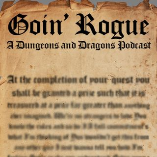 Goin' Rogue: A Roguish D&D Podcast