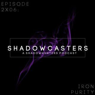 Episode 2x06: Iron Purity