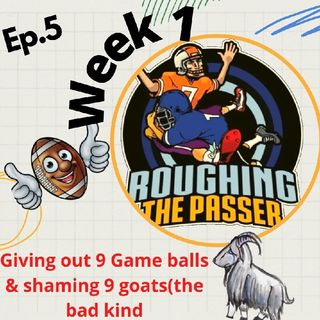 Roughing the Passer Ep.5 Week One of the NFL