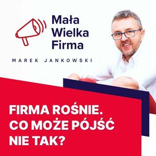 203: Pułapki rozwoju firmy – Piotr Bucki