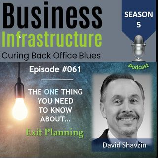 61: The One Thing You Need to Know About Exit Planning   David Shavzin