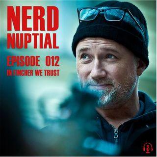 Episode 012 - In Fincher We Trust