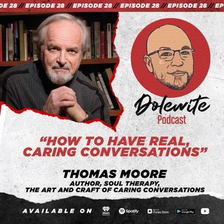 How To Have Real, Caring Conversations with Thomas Moore