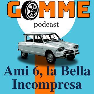 GOMME Ep.3  Ami 6, La Bella incompresa