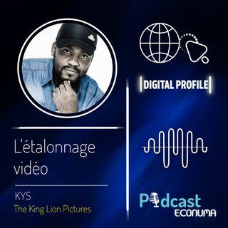 Digital Profile #4   Le métier d'étalonnage vidéo avec Stéphane Yves Kamguia Aka KYS