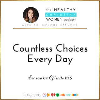 S02 E026: Countless Choices Every Day