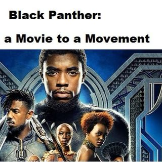 Black Panther: From a Movie to a Movement
