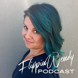 FlippinWendy Podcast