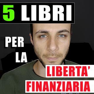 5 LIBRI PER LA LIBERTà FINANZIARIA